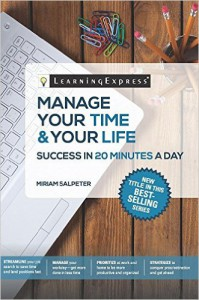 Manage Your Time & Your Life: Success in 20 Minutes a Day